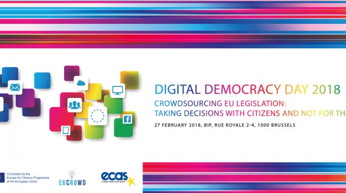 Digital Democracy Day 2018 – Crowdsourcing EU Legislation: Taking Decisions With EU Citizens And Not For Them!