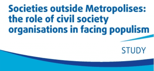 Take-aways From The Study On Societies Outside Metropolises: The Role Of Civil Society Organisations In Facing Populism