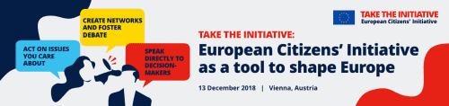 #EUTakeTheInitiative | Join Us In Vienna, Austria On 13 December 2018 For A Full-day Conference On The European Citizens' Initiative And Its Reform