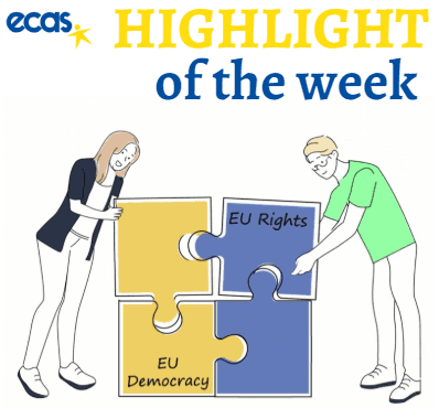 ECAS Highlight Of The Week – Towards A Citizen-Centric European Union