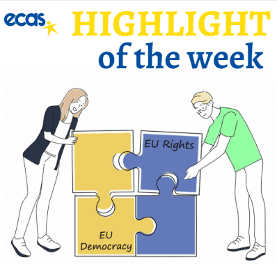 ECAS Highlight Of The Week: The Bigger The Scope Of Citizen Rights Is, The Stronger The Democracy Is. What Can The EU Do?